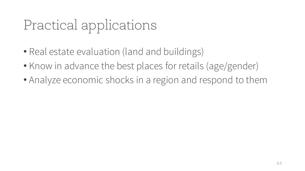 Practical applications • Real estate evaluation...
