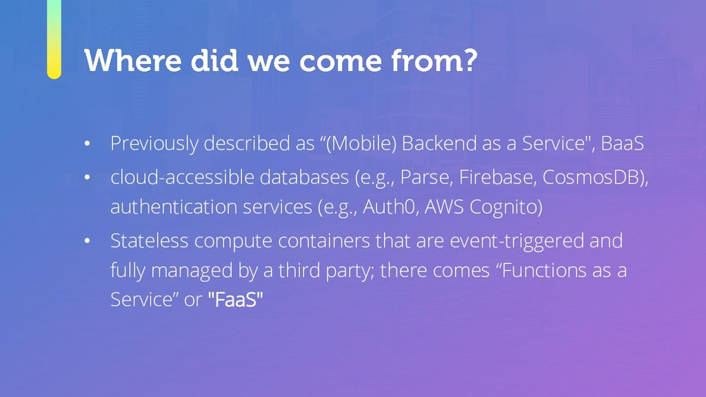 "• Previously described as ""(Mobile) Backend as ..."