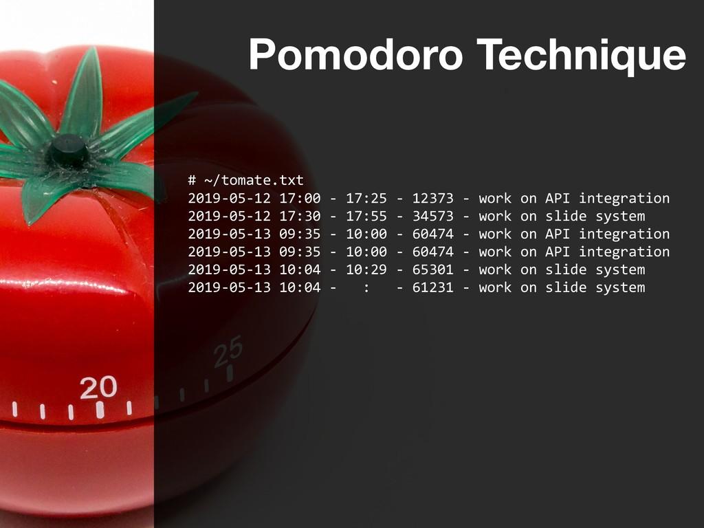 Pomodoro Technique # ~/tomate.txt 2019-05-12 17...