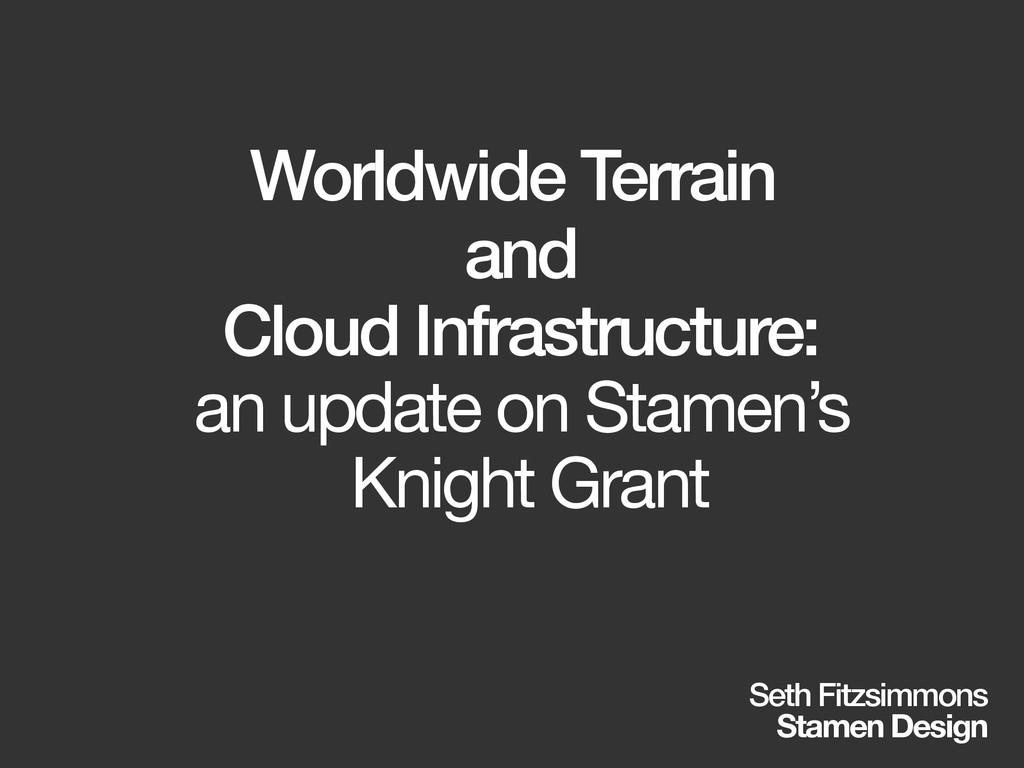 Worldwide Terrain and Cloud Infrastructure: an ...
