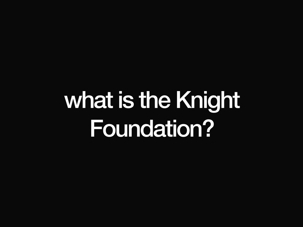 what is the Knight Foundation?