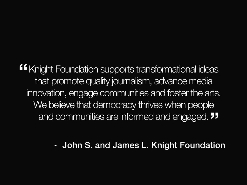 Knight Foundation supports transformational ide...