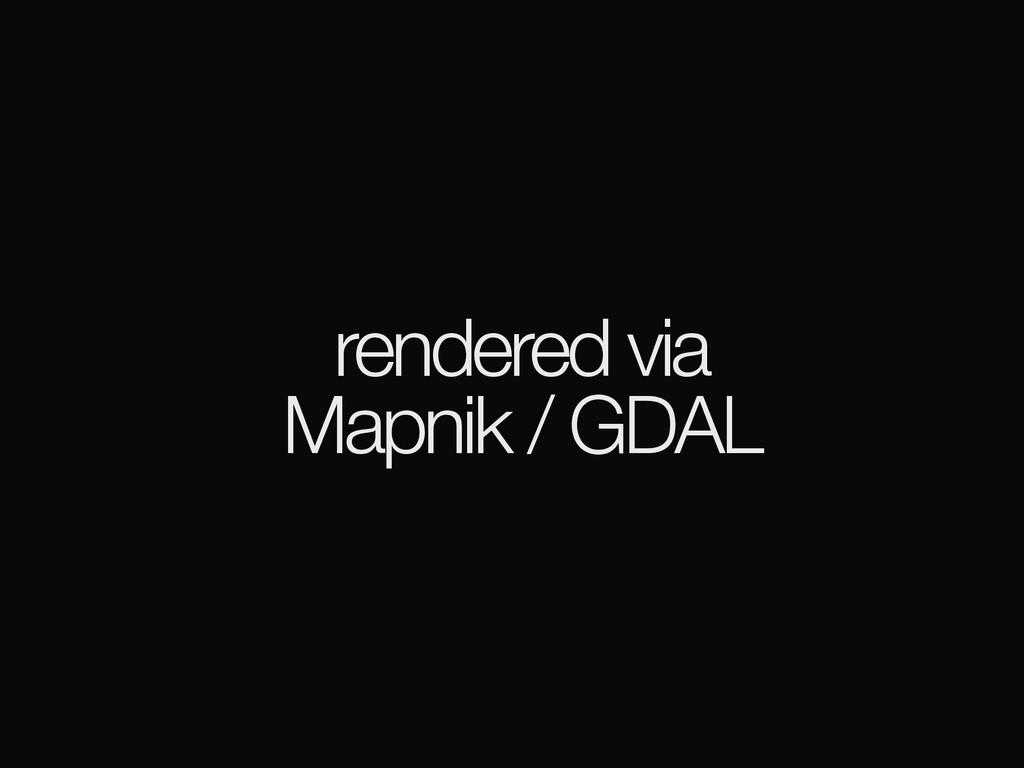 rendered via Mapnik / GDAL