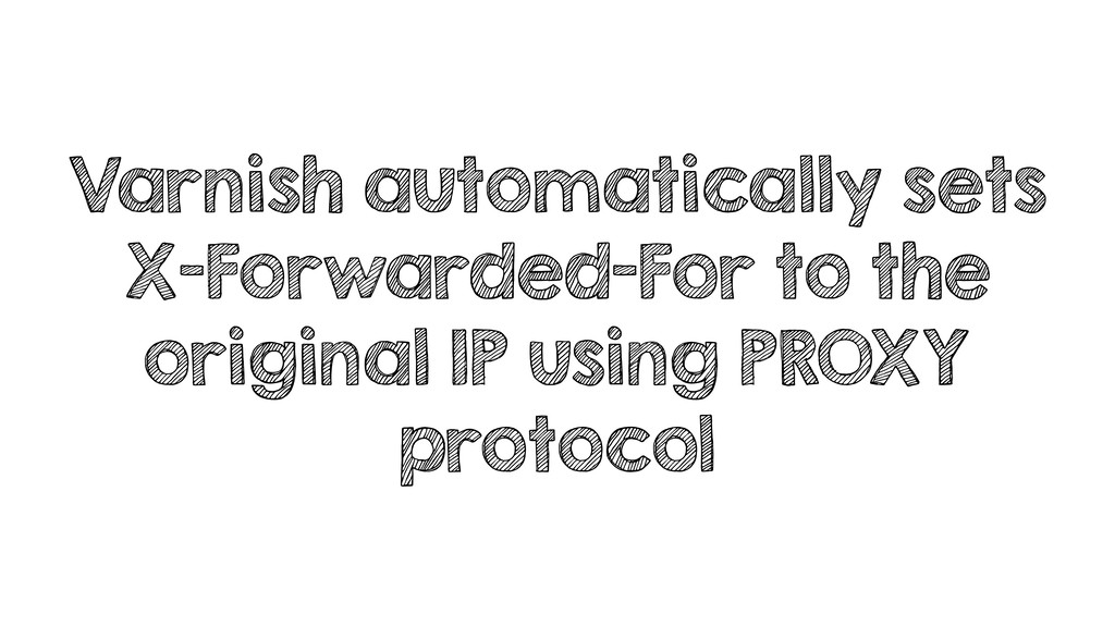 Varnish automatically sets X-Forwarded-For to t...