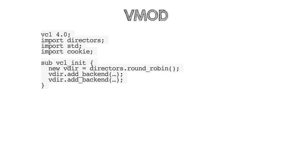 vcl 4.0; import directors; import std; import c...