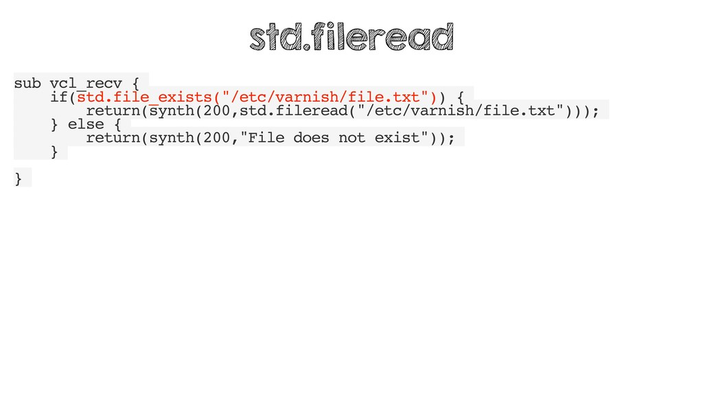 "sub vcl_recv { if(std.file_exists(""/etc/varnish..."
