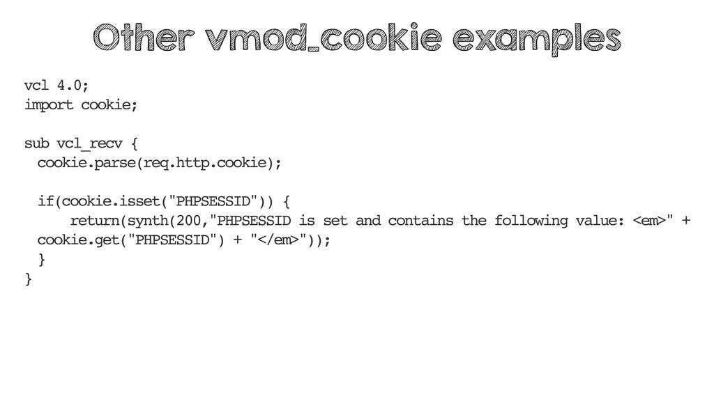 vcl 4.0; import cookie; sub vcl_recv { cookie.p...