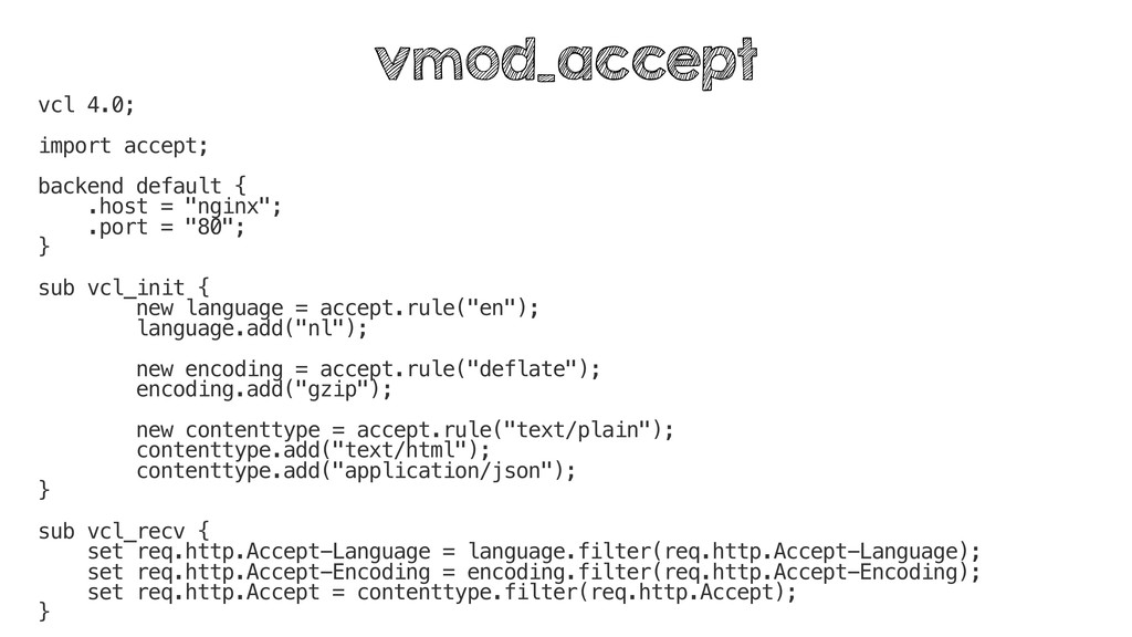 vcl 4.0; import accept; backend default { .host...