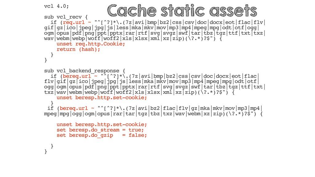 """vcl 4.0; sub vcl_recv { if (req.url ~ """"^[^?]*\...."""