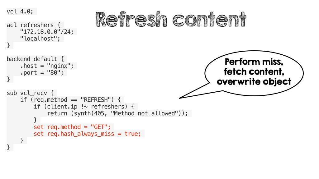 """vcl 4.0; acl refreshers { """"172.18.0.0""""/24; """"loc..."""
