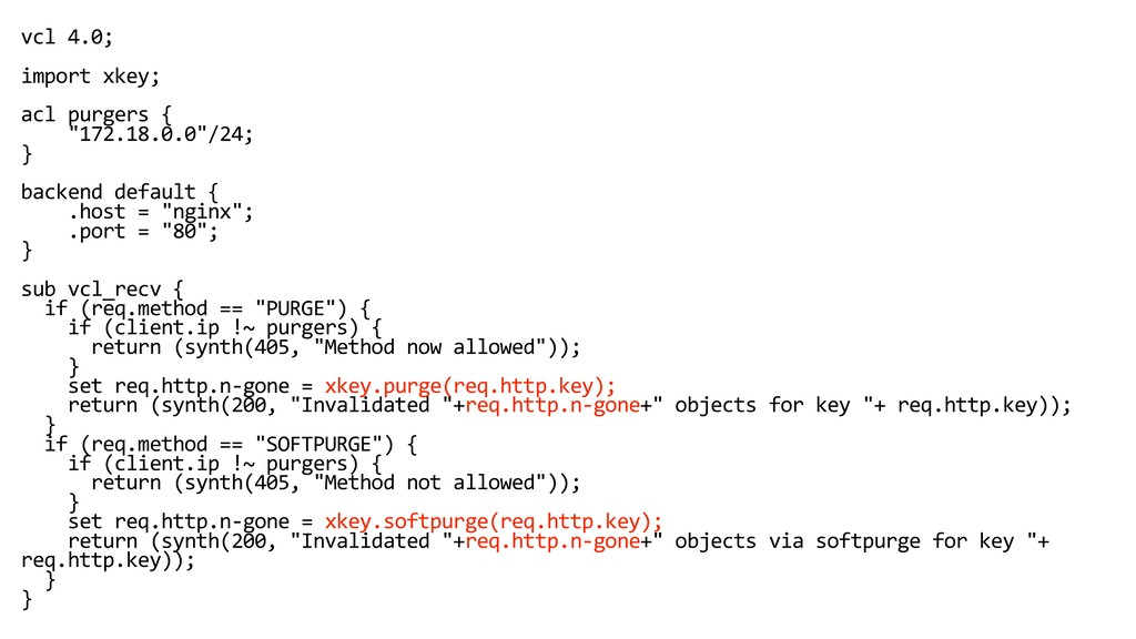 """vcl 4.0; import xkey; acl purgers { """"172.18.0.0..."""