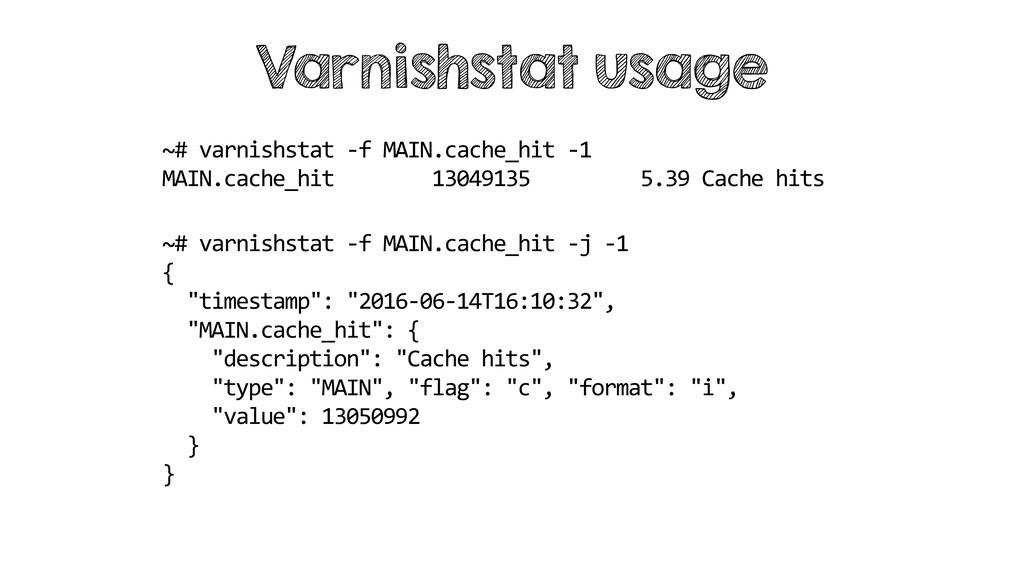 ~# varnishstat -f MAIN.cache_hit -1 MAIN.cache_...