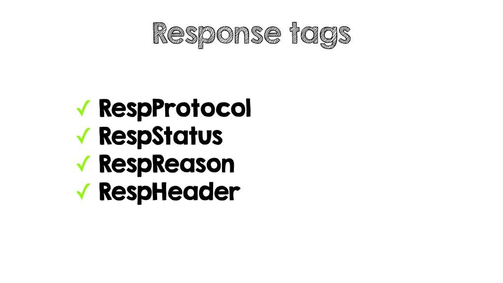 ✓ RespProtocol ✓ RespStatus ✓ RespReason ✓ Resp...