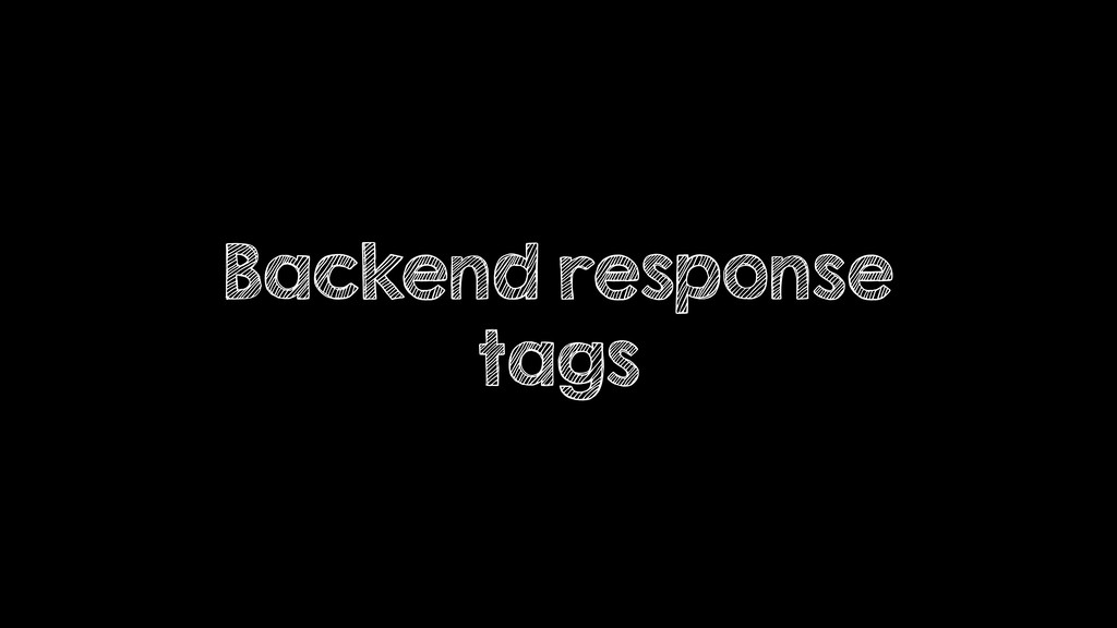 Backend response tags