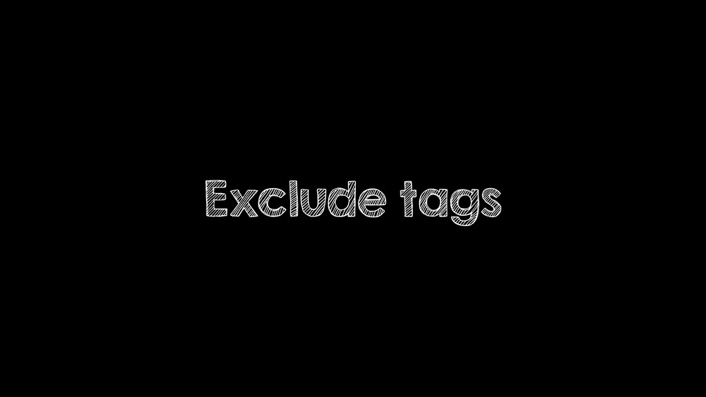 Exclude tags