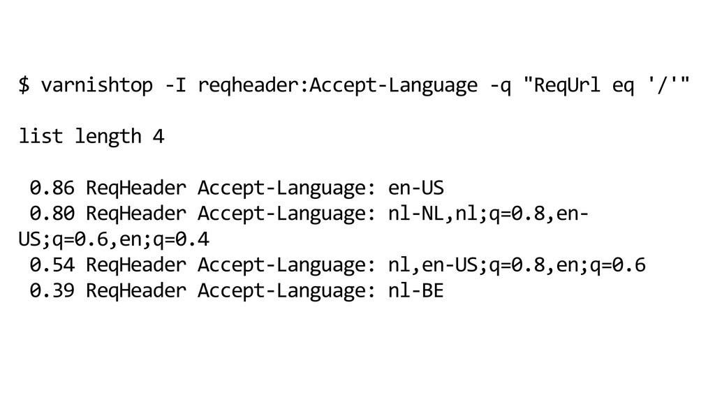 "$ varnishtop -I reqheader:Accept-Language -q ""R..."