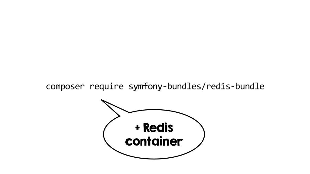 composer require symfony-bundles/redis-bundle +...
