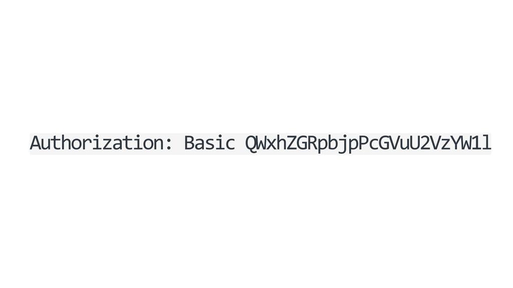 Authorization: Basic QWxhZGRpbjpPcGVuU2VzYW1l