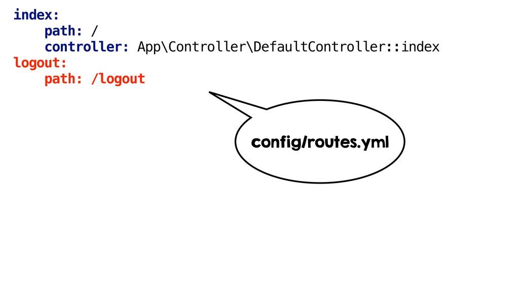 index: path: / controller: App\Controller\Defau...