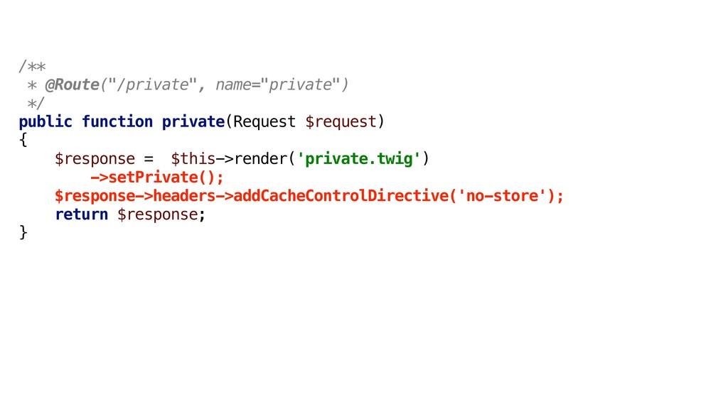 """/** * @Route(""""/private"""", name=""""private"""") */ pub..."""