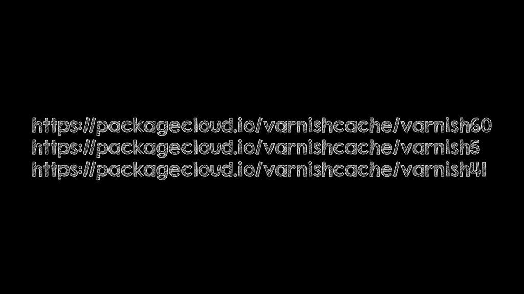https://packagecloud.io/varnishcache/varnish60 ...