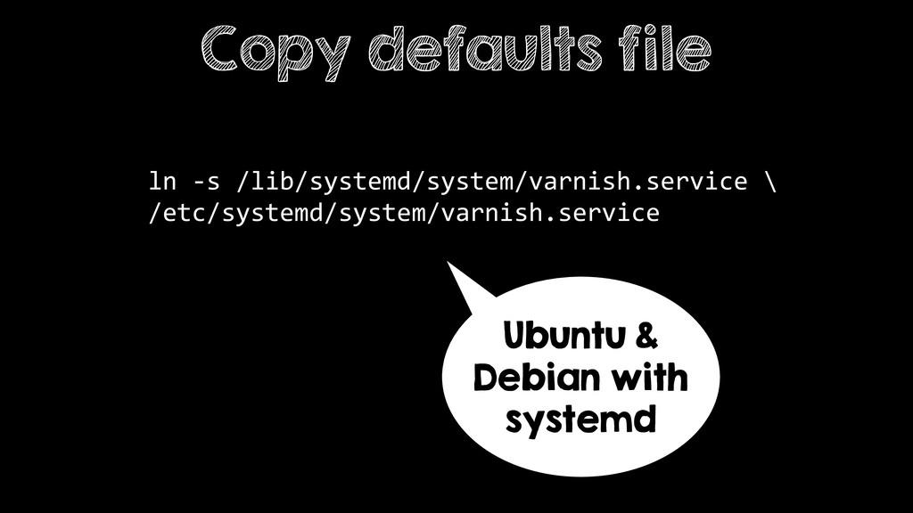 ln -s /lib/systemd/system/varnish.service \ /et...