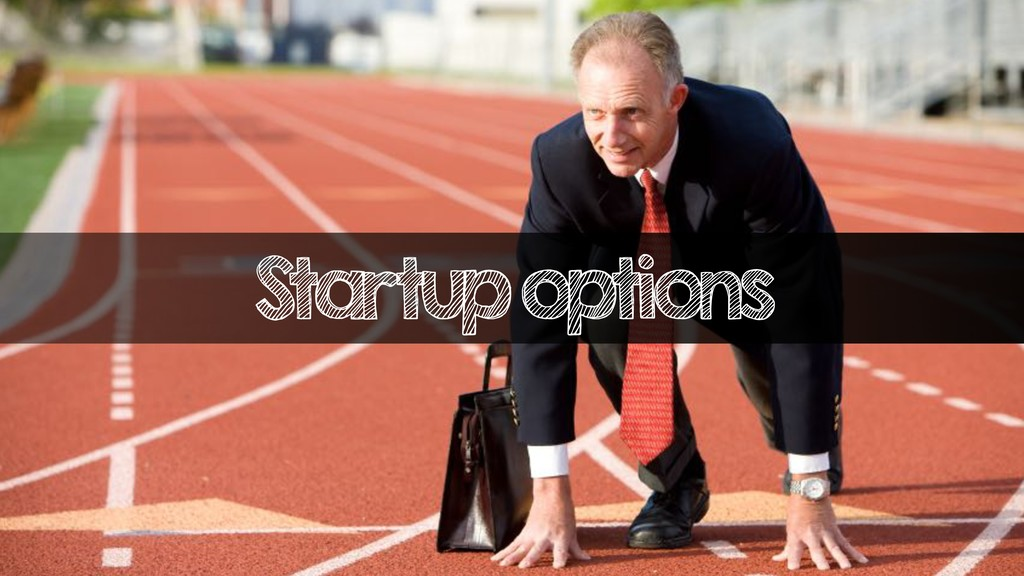 Startup options