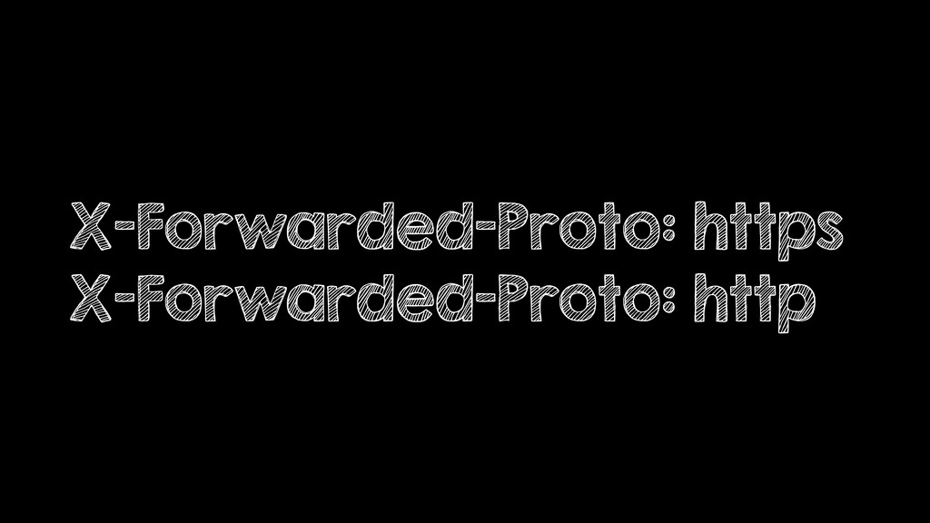 X-Forwarded-Proto: https X-Forwarded-Proto: http