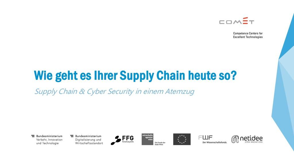 1 Wie geht es Ihrer Supply Chain heute so? Supp...