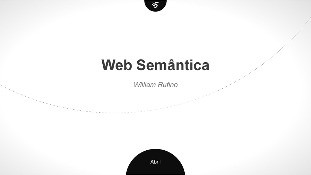 Web Semântica William Rufino Abril