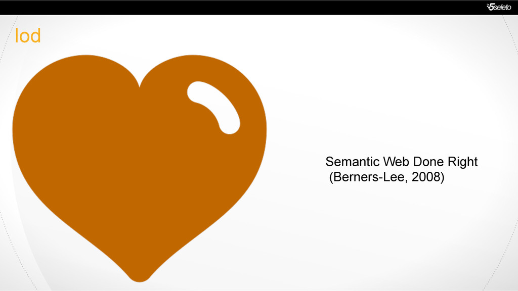 lod Semantic Web Done Right (Berners-Lee, 2008)