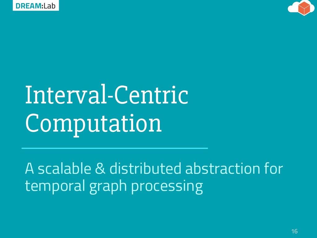 DREAM:Lab Interval-Centric Computation A scalab...
