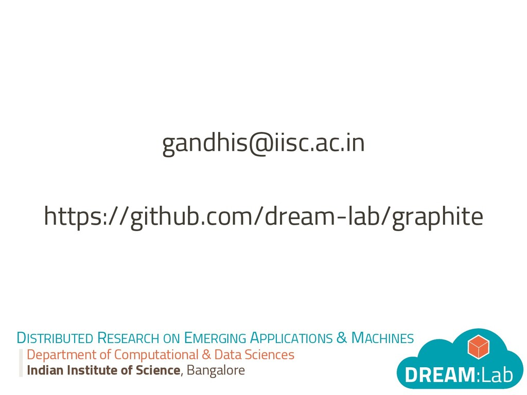 33 gandhis@iisc.ac.in https://github.com/dream-...