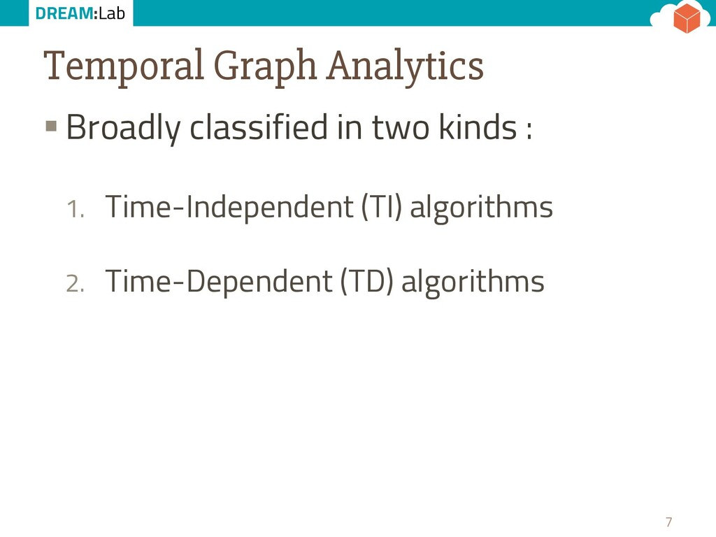 DREAM:Lab Temporal Graph Analytics § Broadly cl...