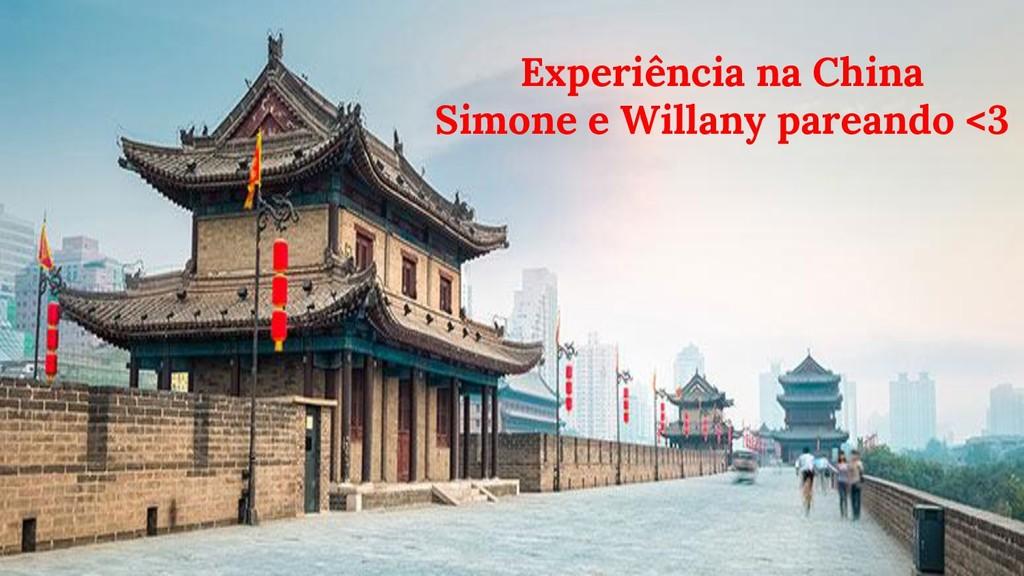 Experiência na China Simone e Willany pareando ...