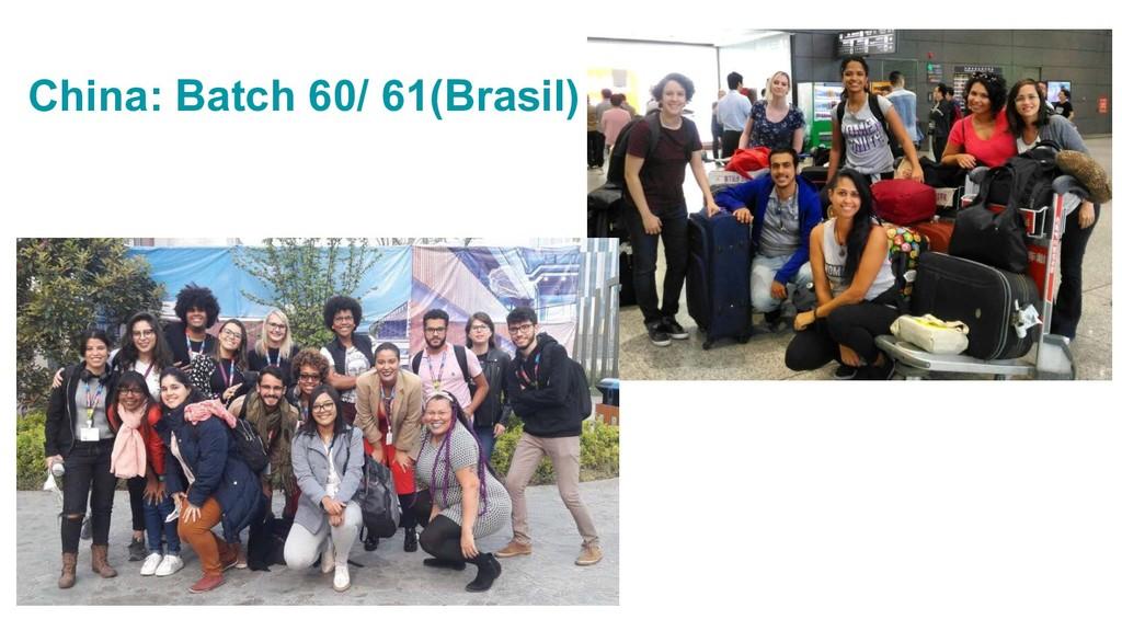 China: Batch 60/ 61(Brasil)