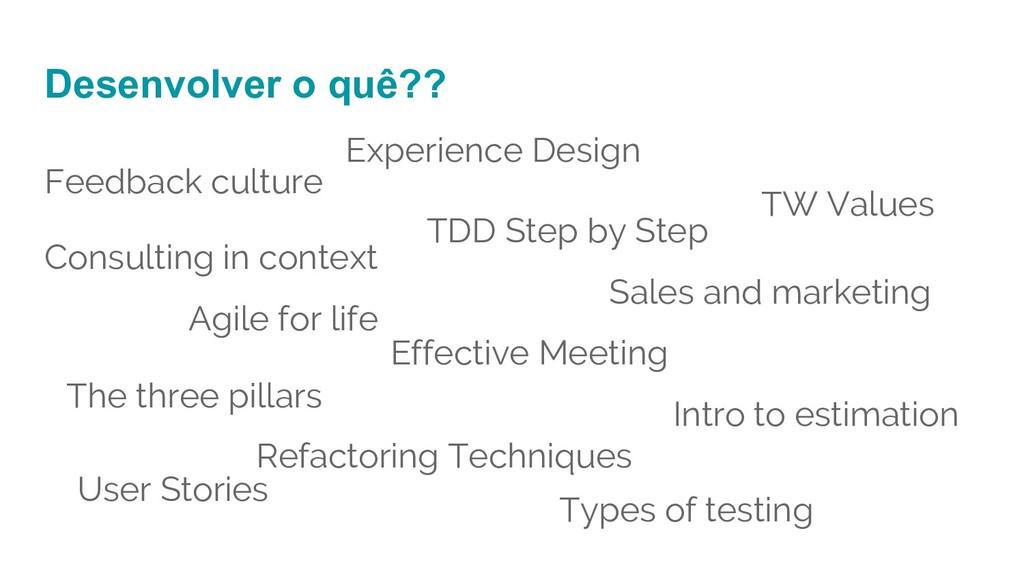 Desenvolver o quê?? Feedback culture Consulting...
