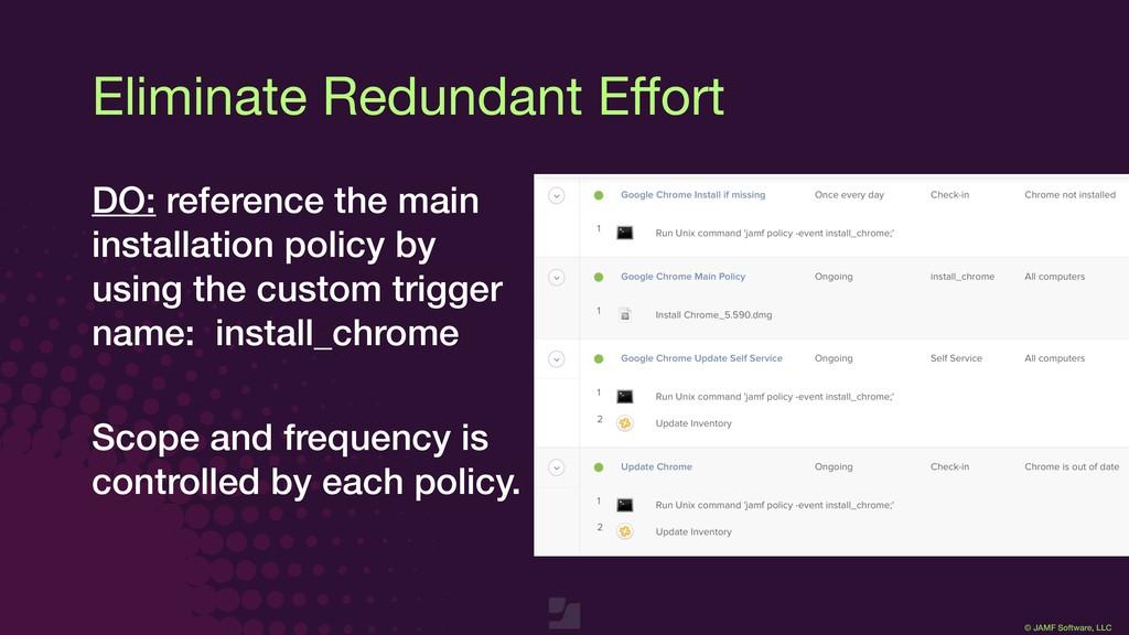 © JAMF Software, LLC Eliminate Redundant Effort ...