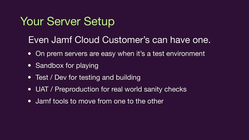 Your Server Setup Even Jamf Cloud Customer's ca...