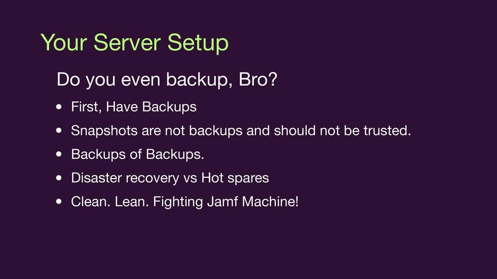 Your Server Setup Do you even backup, Bro?  • F...