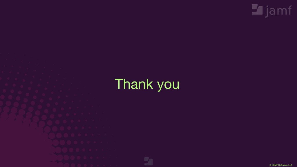 © JAMF Software, LLC Thank you