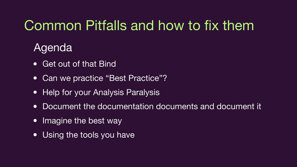 Common Pitfalls and how to fix them Agenda  • Ge...