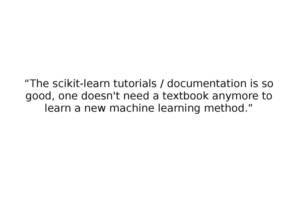 """The scikit-learn tutorials / documentation is ..."