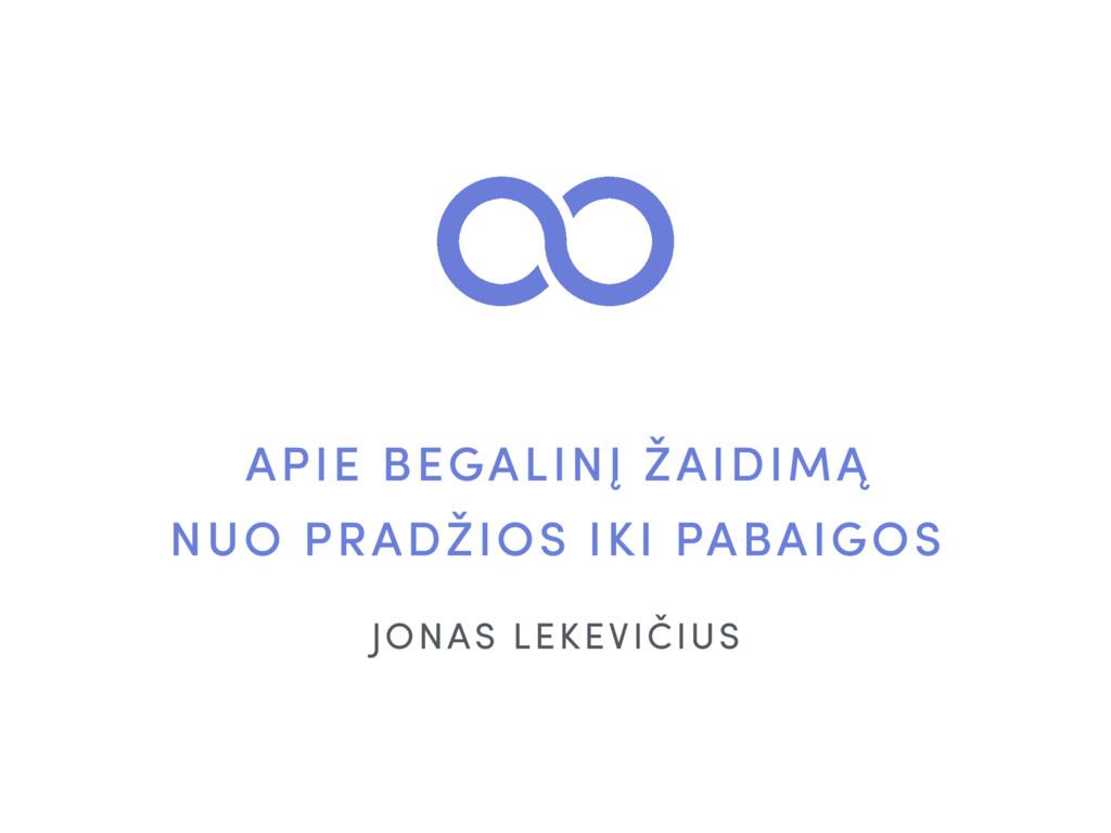 JONAS LEKEVIČIUS APIE BEGALINĮ ŽAIDIMĄ  NUO PR...