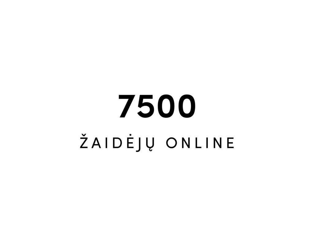 7500 Ž A I D Ė J Ų O N L I N E