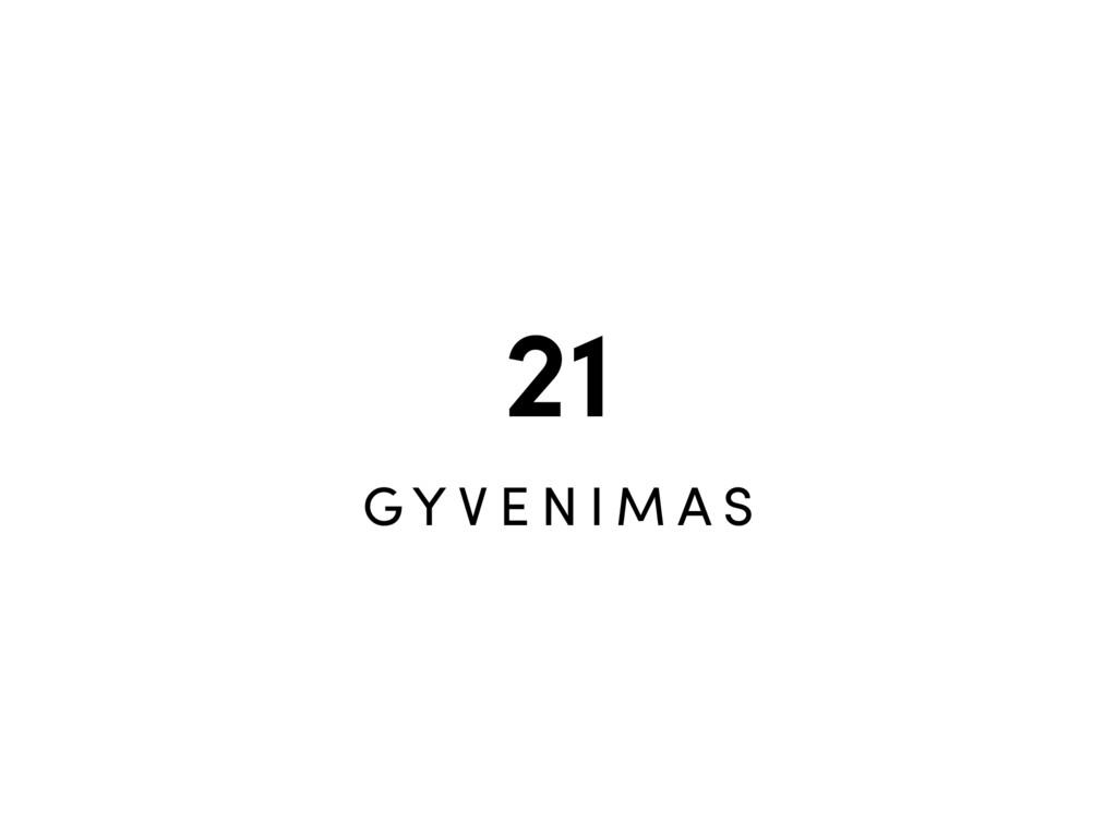 21 G Y V E N I M A S