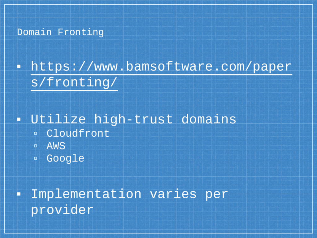 Domain Fronting ▪ https://www.bamsoftware.com/p...