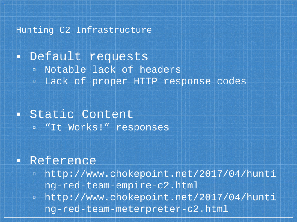 Hunting C2 Infrastructure ▪ Default requests ▫ ...