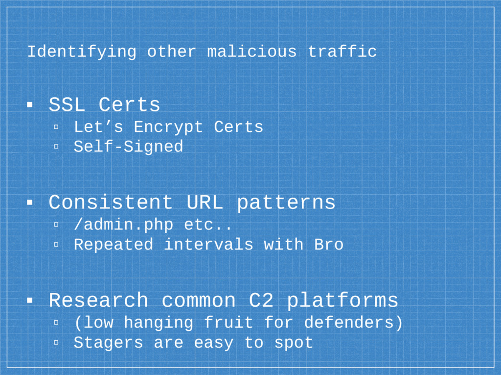 Identifying other malicious traffic ▪ SSL Certs...