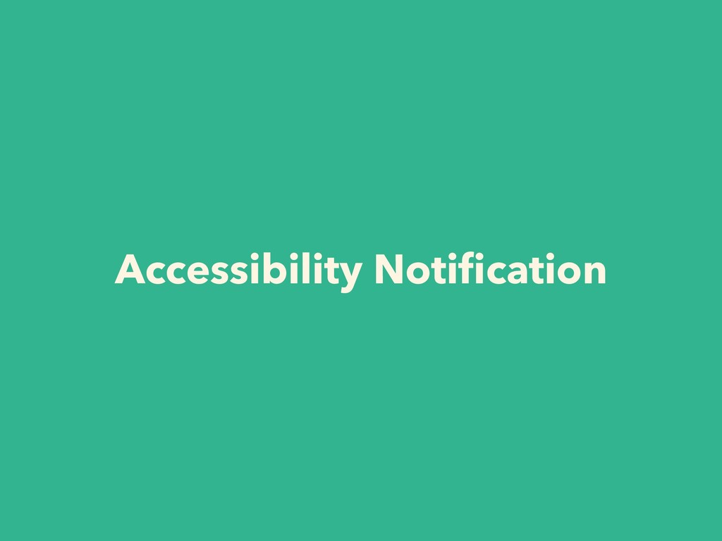 Accessibility Notification
